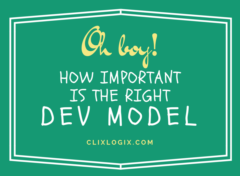 The importance of choosing the right Dev model