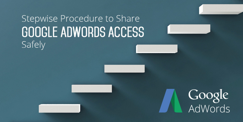 Stepwise procedure to share adwords access
