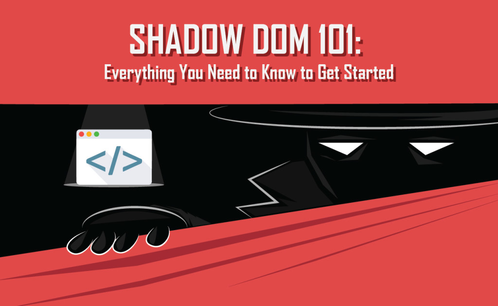 Shadow DOM - everything you need to know